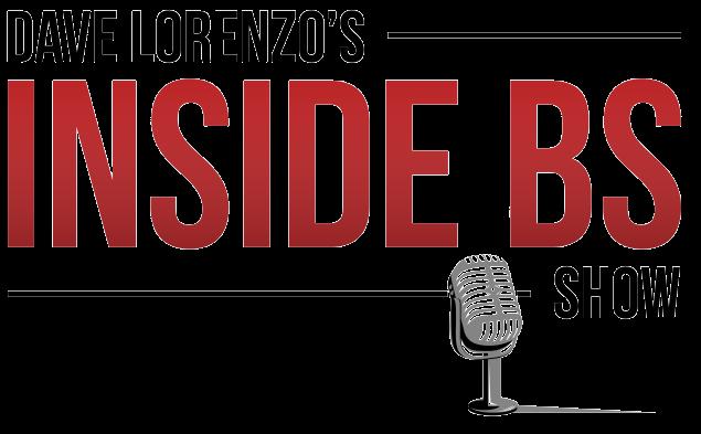 Dave Lorenzo's Inside BS Show